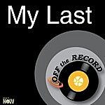 Off The Record My Last