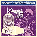 Bobby Hutcherson The Capitol Vaults Jazz Series