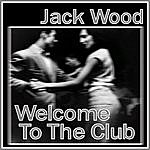 Jack Wood Welcome To The Club