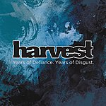 Harvest Years Of Defiance. Years Of Disgust. - Ep