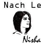 Nisha Nach Le