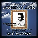 Johnny Ace My Songs