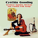Cynthia Gooding Greatest Spanish, Mexican And Turkish Folk Songs
