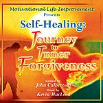 John Culbertson Self-Healing: Journey To Inner Forgiveness (Feat. Music By Kevin Macleod) - Single