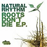 Natural Rhythm Roots Ront Die