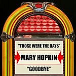 Mary Hopkin Those Were The Days / Goodbye