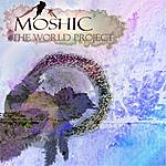 Mo Shic The World Project (Unmixed)