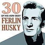 Ferlin Husky 30 Of His Very Best