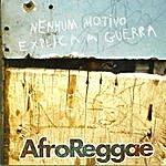 Afroreggae Nenhum Motivo Explica A Guerra