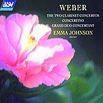 Emma Johnson Weber: The 2 Clarinet Concertos, Concertino, Grand Duo Concertant