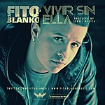 Fito Blanko Vivir Sin Ella - Single
