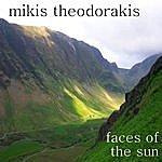 Mikis Theodorakis Faces Of The Sun - Ta Prosopa Tou Iliou