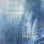 Lucas Replace Replace