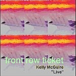 Kelly Mcguire Front Row Ticket (Live)