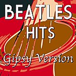 Latin Tribute To Beatles: Hits Gipsy Remix