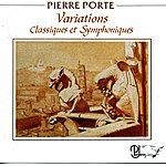 Pierre Porte Variations Classiques Et Symphoniques