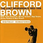 Clifford Brown The Lost Rehearsals 1953-1956