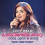 Lucy Hale Run This Town - Single