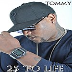 Tommy 25 To Life Remix - Single