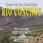 Jerry Goldsmith Rio Conchos - Theme From The Motion Picture (Feat. Chuck Cirino) - Single