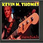 Kevin M. Thomas Essentials