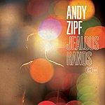 Andy Zipf Jealous Hands