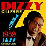 Dizzy Gillespie 1959 Jazz Essentials