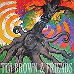 Tim Brown Tim Brown & Friends
