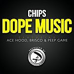 Chips Dope Music (Feat. Ace Hood, Brisco & Peep Game)