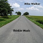 Mike Walker The Think About A Friend - Single