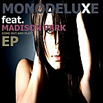 Monodeluxe Come Out And Play (Madison Park)