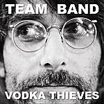 The Team Vodka Thieves
