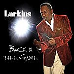 The Larkins Back In The Game