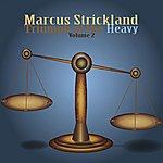 Marcus Strickland Triumph Of The Heavy, Vol. 2