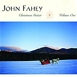 John Fahey Christmas Guitar, V. 1