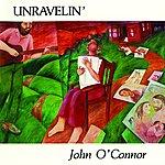 John O'Connor Unravelin'