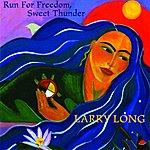 Larry Long Run For Freedom / Sweet Thunder