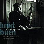 Knut Buen As Quick As Fire: The Art Of The Norwegian Hardanger Fiddle