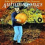 John McCutcheon John Mccutcheon's Four Seasons: Autumnsongs