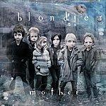 Blondie Mother