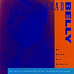 Leadbelly Go Down Old Hannah -- The Library Of Congress Recordings, V. 6