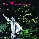 The Modern Lovers Precise Modern Lovers Order: Live In Boston, 1971 And Berkeley, 1973