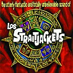Los Straitjackets The Utterly Fantastic And Totally Unbelievable Sound Of Los Straitjackets