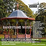 The Band Of The Grenadier Guards Bandstand Music