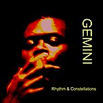 Gemini Rhythm & Constellations