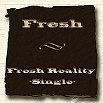 Fresh Fresh Reality - Single