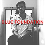 "Blue Foundation ""Eyes On Fire"" Zeds Dead Rmx"