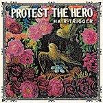 Protest The Hero Hair-Trigger