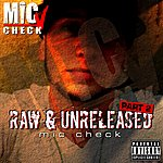 Mic Check Raw & Unreleased (Part 2)