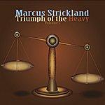 Marcus Strickland Triumph Of The Heavy, Vol. 1